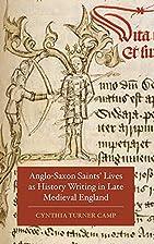 Anglo-saxon saints lives as history writing…