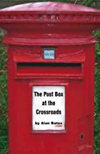 The Post Box at the Crossroads by Alan Bates
