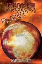 Broken Planet by John Otto
