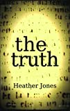 Jones, Heather: The Truth
