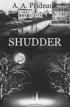 Shudder by A. A. Prideaux