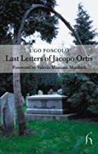 Last letters of Jacopo Ortis by Ugo Foscolo