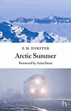 Arctic Summer by E. M. Forster