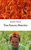 Twain, Mark: Tom Sawyer, Detective