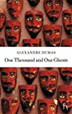 Dumas, Alexandre: One Thousand And One Ghosts