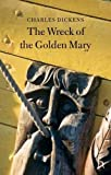 Dickens, Charles: The Wreck of the Golden Mary