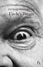 Uncle's Dream by F. M. Dostojevski