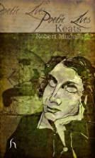 Keats (Poetic Lives) by Robert Mighall