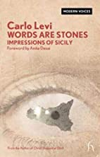 Words Are Stones: Impressions of Sicily by…