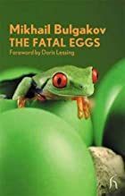 The Fatal Eggs by Mikhaíl Bulgakov