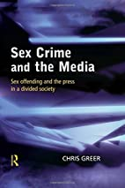 Sex Crime and the Media: Sex Offending and…