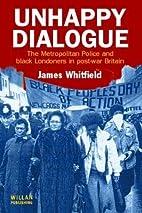 Unhappy dialogue : the Metropolitan Police…