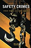 Tombs, Steve: Safety Crimes (Crime and Society Series)
