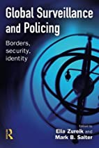 Global Surveillance And Policing: Borders,…