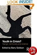Youth in Crisis?: 'Gangs', Territoriality and Violence