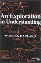 An Exploration in Understanding by Brian W.…