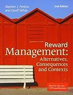 Reward Management. by Stephen Perkins,…