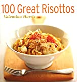 Harris, Valentina: 100 Great Risottos
