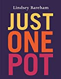 Bareham, Lindsey: Just One Pot: Over 200 Quick and Easy Recipes for One Pot Meals