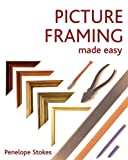 Penelope Stokes: Picture Framing Made Easy