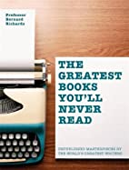The Greatest Books You'll Never Read by…