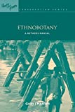 Martin, Gary J.: Ethnobotany: A Methods Manual