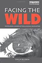 Facing the Wild: Ecotourism, Conservation…