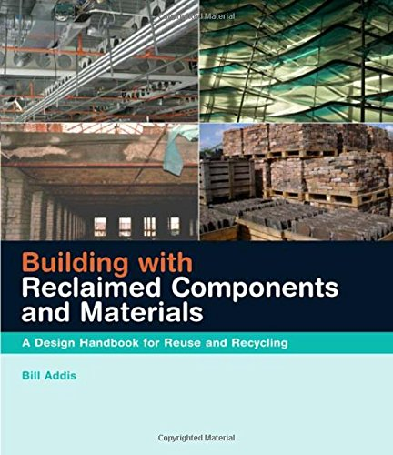 building-with-reclaimed-components-and-materials-a-design-handbook-for-reuse-and-recycling