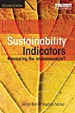 Bell, Simon: Sustainability Indicators: Measuring the Immeasurable?