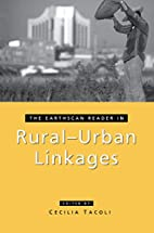 The Earthscan Reader in Rural-Urban Linkages…