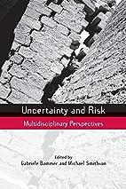 Uncertainty and Risk: Multidisciplinary…