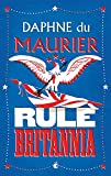 Maurier, Daphne Du: Rule Britannia