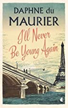 I'll Never Be Young Again by Daphne du…