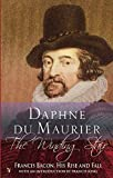 Du Maurier, Daphne: The Winding Stair: Francis Bacon, His Rise and Fall