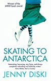Diski, Jenny: Skating to Antarctica