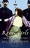 Liddington, Jill: Rebel Girls: Their Fight For the Vote