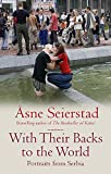 Seierstad, Asne: With Their Backs to the World : Portraits of Serbia