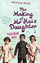 The Making of Mr Hai's Daughter:…