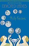 Keane, Molly: Devoted Ladies (Virago Modern Classics)