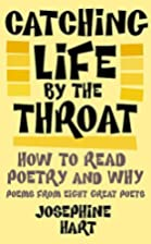 Catching Life By The Throat: How to Read…