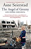 Seierstad, Asne: The Angel of Grozny: Inside Chechnya