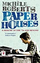 Paper Houses: A Memoir of the 70s and Beyond…
