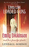Gordon, Lyndall: Lives Like Loaded Guns: Emily Dickinson and Her Family's Feuds