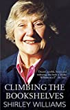 Williams, Shirley: Climbing the Bookshelves: The Autobiography of Shirley Williams