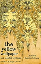 The Yellow Wallpaper and Selected Writings…