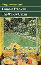 The Willow Cabin by Pamela Frankau