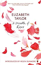 A Wreath of Roses by Elizabeth Taylor