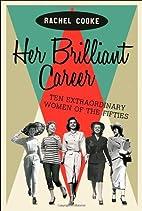 Her Brilliant Career: Ten Extraordinary…