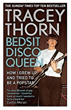 Bedsit Disco Queen: How I grew up and tried…