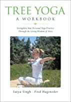Tree Yoga: A Workbook: Strengthen Your…
